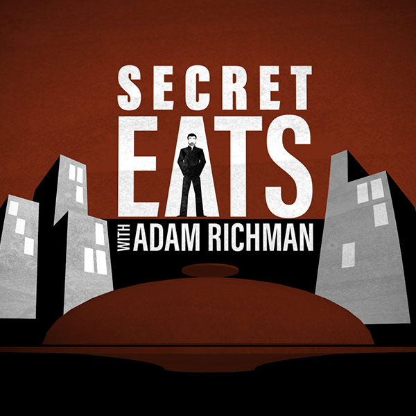 Secret Eats: with Adam Richman